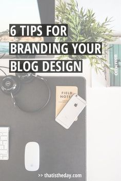 Good blog design looks professional, is attractive and most of all it reflects your brand. 6 tips for branding your blog design you can implement now | thatistheday.com