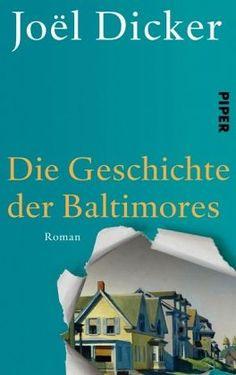 Joël Dicker - Die Geschichte der Baltimores