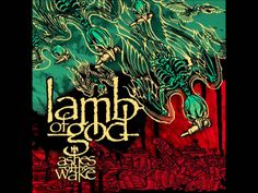 Lamb of God - Ashes of The Wake (Full Album) [HQ] one of my fav albums