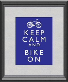 Keep Calm and Bike On Bicycle Ride Art Print by ThoughtsToPrint, $10.00