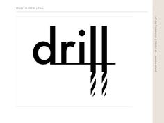 drill logo by unknown Creative Typography, Typography Design, Lettering, Graphic Design Tips, Graphic Design Inspiration, Logo Word, Logo Desing, Logos, Clever Logo