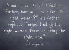 being the right man life quotes quotes family quote life quote father family quotes