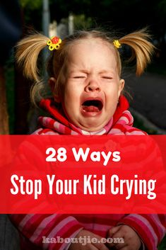 28 Ways To Stop Your Kid From Crying Part of being a parent is dealing with tears - lots of them. Here are some great ways to try turn off the waterworks.#guestpost#stopkidcrying#crying#stopcrying