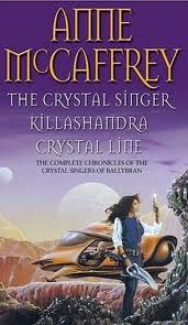 Crystal Singer Trilogy - Anne McCaffrey I bought this book for myself on my 21st birthday.