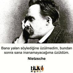 Bana yalan söylediğine üzülmedim, bundan sonra sana inanamayacağıma üzüldüm.   - Friedrich Nietzsche  #sözler #anlamlısözler #güzelsözler #manalısözler #özlüsözler #alıntı #alıntılar #alıntıdır #alıntısözler