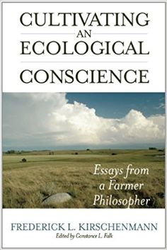 Cultivating an Ecological Conscience: Essays from a Farmer Philosopher  $14.15 Amazon