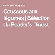 Couscous aux légumes | Sélection du Reader's Digest Celerie Rave, Tofu, Mint, Stir Fry Rice, Deep Dish, Side Dishes, Kitchens, Recipes