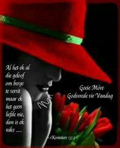 Good Morning Wishes, Morning Messages, Good Morning Quotes, Wisdom Quotes, Qoutes, Lekker Dag, Goeie Nag, Goeie More, Afrikaans