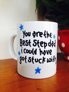 you are the best step dad i could have got stuck with cup fathers day dad step dad funny joke humour birthday hand painted gift mug cup by Handmadebyswans on Etsy