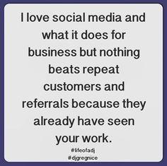 Social Media vs. Repeat Business  #lifeofadj #djgregnice