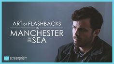 Manchester by the Sea Explained: The Art of Flashbacks