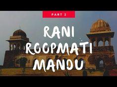 Exploring RANI ROOPMATI MAHAL MANDU | Rani ROOPMATI ka Mahal | Exploring Mandu - PART 2 - YouTube Ancient Architecture, Love Story, Travel Guide, Taj Mahal, Things To Do, Around The Worlds, Explore, Things To Make, Exploring