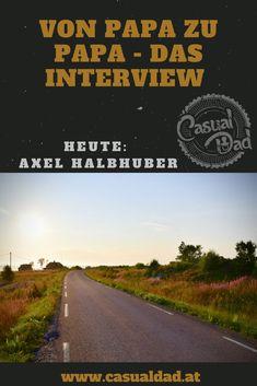 """Dieses Mal ist mein Interviewpartner Axel Halbhuber, der Autor des Buches """"Reisen ist ein Kinderspiel"""". Interview, Dads, Country Roads, Instagram, Blog, Casual, Author, Ideas For Gifts, Family Life"""