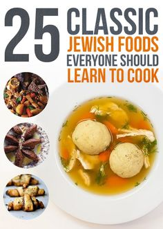 25 Classic Jewish Foods Everyone Should Learn To Cook. I grew up in NYC so I make all these and love 'em to pieces. Thanks to my friend Fredi.