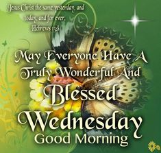 Blessed Wednesday, Good Morning  good morning wednesday wednesday quotes good morning quotes happy wednesday good morning wednesday quotes wednesday image quotes happy wednesday morning wednesday morning facebook quotes happy wednesday good morning
