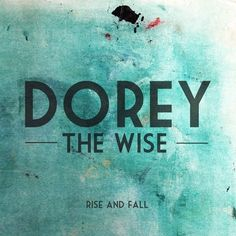 DOREY THE WISE - Rise and Fall by Dorey The Wise on SoundCloud