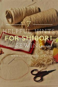 7 Helpful Hints for Successful Shibori Sewing - Fall decor ideas diy - Tye Dye, Shibori Fabric, Dyeing Fabric, Impression Textile, Sashiko Embroidery, Sewing Techniques, Shibori Techniques, Japanese Textiles, Sewing Projects For Beginners