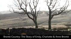 Brontë Country: The Story of Emily, Charlotte & Anne Brontë ― a video via the Great British Channel.