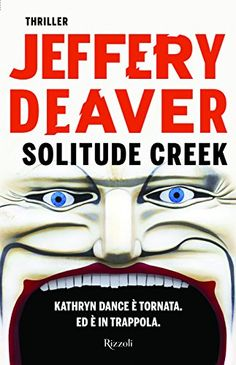 Solitude Creek, Jeffery Deaver (Rizzoli a cura di Micol Borzatta Solitude, New York Times, Thriller, Audiobooks, Ebooks, Vintage, Amazon, Free Apps, Profile
