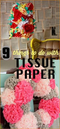 9 Uses for Tissue Paper.  Create party and home decor with tissue paper.  Great ideas for holidays and celebrations.