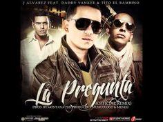 La Pregunta (Remix) - J Alvarez Ft. Daddy Yankee Y Tito El Bambino (Original) ★ Reggaeton 2012 ★ - YouTube