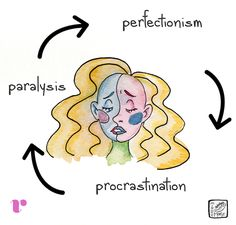 a never ending cycle: perfectionism, procrastination, paralysis - You Aren't Lazy — You're Just Terrified: On Paralysis And Perfectionism