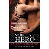 Nobody's Hero (Military Romance / BDSM Romance) (Rescue Me) (Kindle Edition)By Kallypso Masters