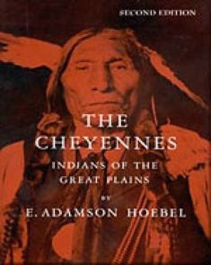 The Cheyennes: Indians of the Great Plains by E. Adamson Hoebel (E 99 C53 H6 1978)