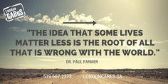 Dr. Paul Farmer quote. #londonCAReS