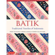 Batik Traditional Textiles Of Indonesia