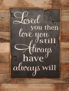 Large Wood Sign – Loved You Then, Love You Still, Always Have, Always Will – Subway Sign – Farmhouse Sign – Love Sign – Home Decor - Wood Diy Sign Quotes, Cute Quotes, Qoutes, Do It Yourself Furniture, My Sun And Stars, Diy Signs, Sign I, My New Room, Wooden Signs