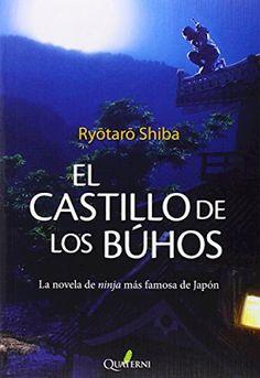El callejón de las historias: RESEÑA: El castillo de los búhos - Ryotaro Shiba