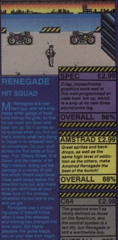 Game:  Renegade  Publisher:  Taito / Ocean - Imagine   Everyone loves a bit of side scrolling action... and Renegade from Taito i...