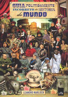 Guia politicamente da história do mundo - Leandro Narloch