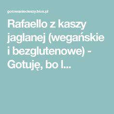 Rafaello z kaszy jaglanej (wegańskie i bezglutenowe) - Gotuję, bo l...