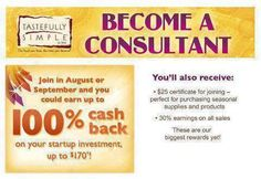 Start your own Tastefully Simple business and get up to 100% of your start up cost back.  Plus get $25 just for signing up.  www.tastefullysimple.com/web/tputt