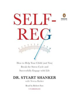 Self-Reg: How to Help Your Child (and You) Break the Stress Cycle and Successfully Engage with Life on Scribd