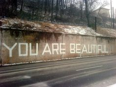 'YOU ARE BEAUTIFUL' is painted through out town in random places!   ~Birmingham, Alabama~