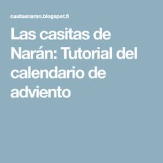 Las casitas de Narán: Tutorial del calendario de adviento