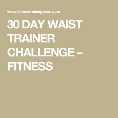 30 DAY WAIST TRAINER CHALLENGE – FITNESS