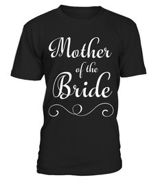 Stunning MOTHER OF THE BRIDE t-shirt (wedding wishes gift T)