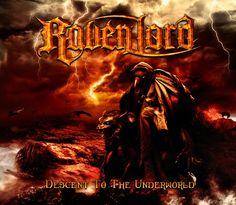 """Being billed in the press release as """"A new Heavy Metal behemoth"""" that has been born, Raven Lord present their debut album, Descent to the Underworld for the Metal legions.  LP released on February 1, 2013 in Europe and on February 12, 2013 in Northern America."""