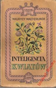 Inteligencja Kwiatów - Maeterlinck Maurycy. Unikat