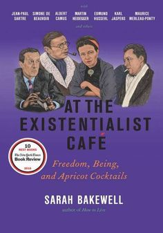 At the Existentialist Cafe / Sarah Bakewell
