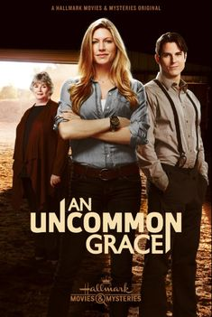 """Its a Wonderful Movie - Your Guide to Family and Christmas Movies on TV: """"An Uncommon Grace"""" - a Hallmark Movies & Mysteries Original Movie"""