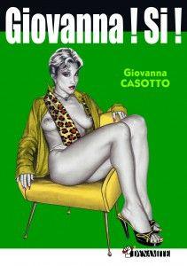Giovanna ! Si ! - Giovanna Casotto Bande dessinée érotique par la reine des pin-ups !