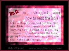 Do IT:  Get a ONE YEAR bible. #4x4reset day 1