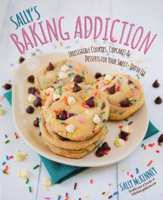 Sally's Baking Addiction: Irresistible Cookies, Cupcakes, and Desserts for Your Sweet-Tooth Fix $15.81