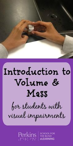 Introduction to volume and mass for students with visual impairments