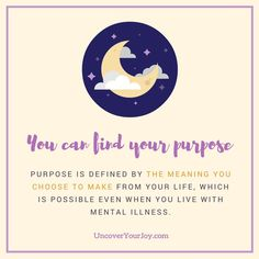 You can find your purpose and joy even while living with mental illness. Mental Health | Inspiration | Life Purpose | Happiness | Recovery